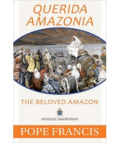 Querida Amazonia: The Beloved Amazon