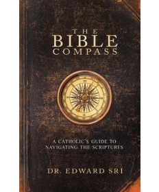 Bible Compass: A Catholic's Guide to Navigating the Scriptures