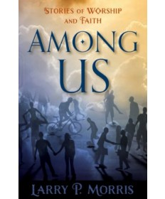 Among Us: Stories of Worship and Faith
