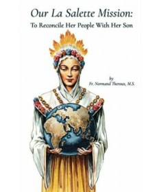 Our la Salette Mission: To Reconcile Her People with Her Son