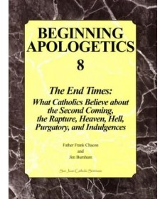Beginning Apologetics 8: The End Times
