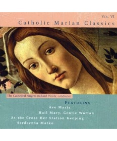 Catholic Marian Classics CD Volume VI