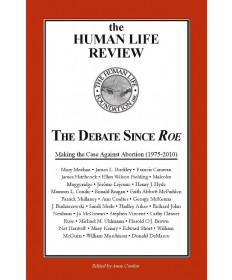 Human Life Review: The Debate Since Roe
