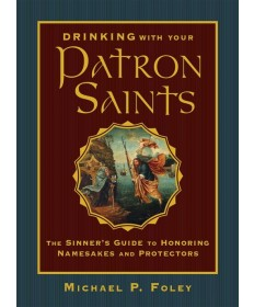 Drinking with the Patron Saints